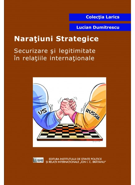 Narațiuni Strategice.Securizare și legitimitate în relațiile internaționale.