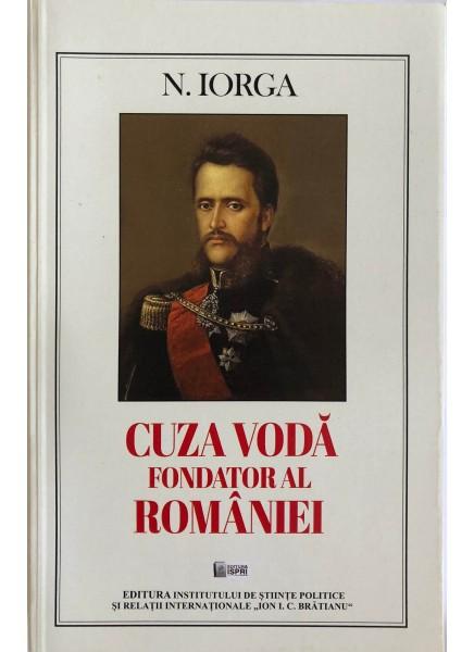 Cuza Vodă - Fondator al României