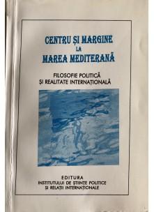 Centru și margine la Marea Mediterană. Filosofie politică și realitate internaţională