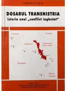 "Dosarul Transnistria istoria unui ""conflict înghețat"""