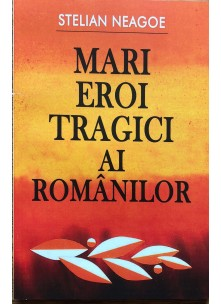 Mari eroi tragici ai românilor