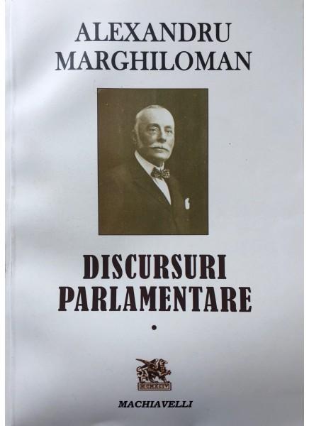 Alexandru Marghiloman — Discursuri parlamentare vol. I - II