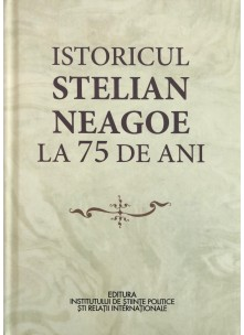 Istoricul STELIAN NEAGOE la 75 de ani