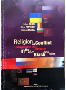 Religion and conflict radicalisation and violence in the wider Black Sea Region