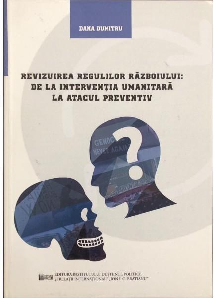 Revizuirea regulilor războiului: De la intervenția umanitară la atacul preventiv