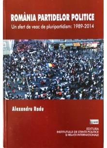România partidelor politice. Un sfert de veac de pluripartidism: 1989-2014