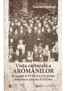Viaţa culturală a aromânilor în secolul al XVIII-lea şi în prima jumătate a celui de-al XIX-lea