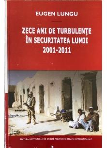 Zece ani de turbulenţe în securitatea lumii 2001-2011