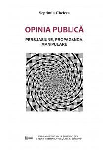 Opinia publică.Persuasiune,propagandă,manipulare.
